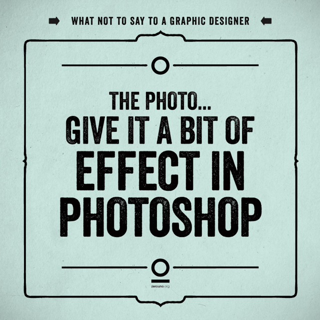 What not to say to a graphic designer 18
