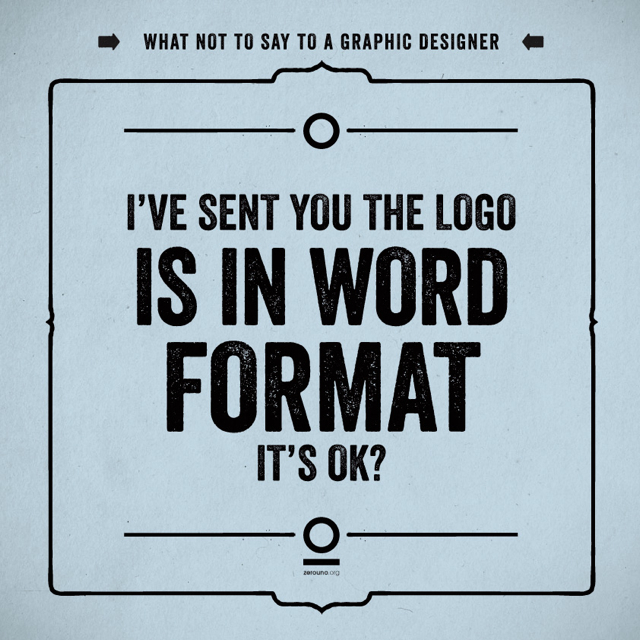 What not to say to a graphic designer 5