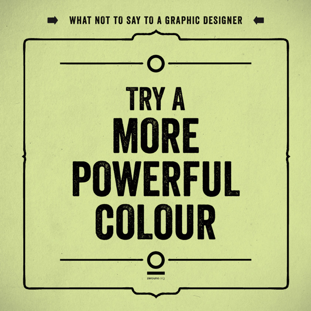 What not to say to a graphic designer 9